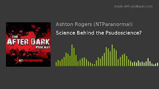 Science Behind the Psudoscience?
