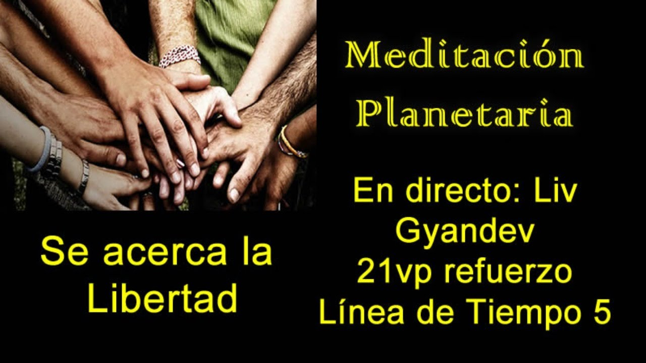 Directo: Meditación planetaria, 21vp refuerzo de linea de tiempo 5; 19:00 UTC -5: por  Liv Gyandev