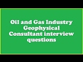 Oil and Gas Industry Geophysical Consultant interview questions