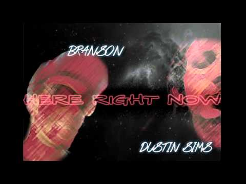 Dustin Sims Ft. Branson - Here Right Now