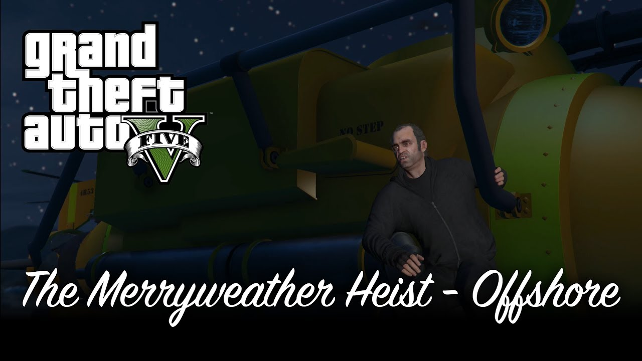 grand theft auto v mission the merryweather heist