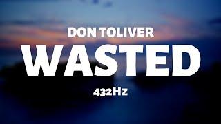 Don Toliver - Wasted (432Hz)