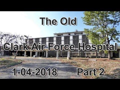 Part 2 - The Old Clark Air Force Hospital : Clark/Angeles City Philippines 2018