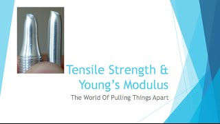 Beginning Engineers Tensile Strength And Young's Modulus