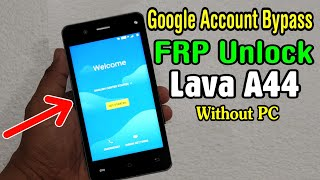 Lava A44 FRP Unlock or Google Account Bypass Easy Trick Without PC