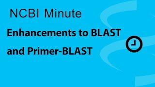 NCBI Minute: Enhancements to BLAST and Primer-BLAST