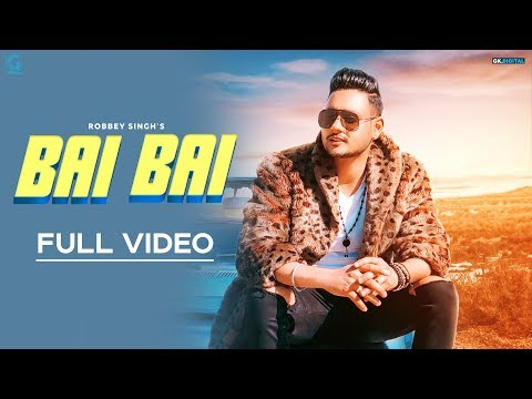 Bai Bai : Robbey Singh (Official Song) Happy Raikoti | Mista Baaz | Latest Punjabi Songs | GeetMP3