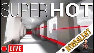 SUPERHOT STREAM! - Live Gameplay/Playthrough   Charity Donations   Birdalert [PC]