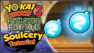Yo-Kai Watch 2 - Soulcery Tutorial! [YW2 Tips & Tricks]