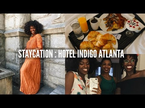 VLOG | My First Staycation in Atlanta! Hotel Indigo Vacation - #Playwhereyoustay vacation