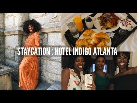 VLOG | My First Staycation In Atlanta! Hotel Indigo Vacation - #Playwhereyoustay Vacation