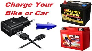 How to Charge 12Volt Bike/Car Battery with 5Volt Mobile Phone Charger Updated 2018