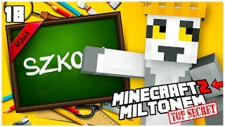 SZKOŁA JULIANA - MINECRAFT Z MILTONEM TOP SECRET #18