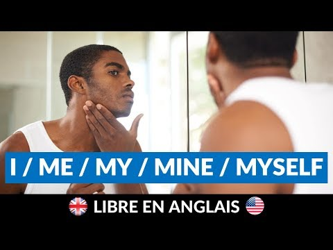 🙄 Quelle Différence Entre I ME MINE MY MYSELF ?