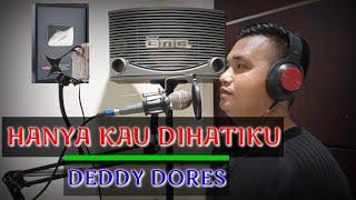 HANYA KAU DIHATIKU - DEDDY DORES   LAGU POP NOSTALGIA   CIPTA : PANCE PONDAAG   COVER : FERDY L