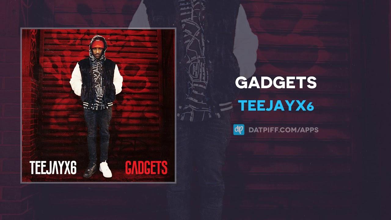 TeejayX6 — Gadgets (AUDIO)