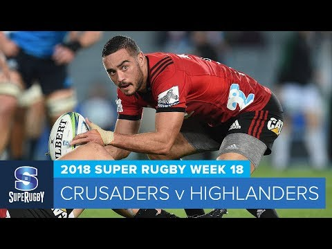 HIGHLIGHTS: 2018 Super Rugby Week 18: Crusaders v Highlanders