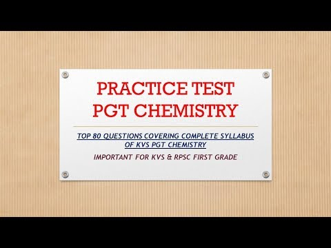 FULL PRACTICE TEST -PGT CHEMISTRY\ TOP 80 QUESTIONS COVERING COMPLETE SYLLABUS OF KVS PGT CHEMISTRY