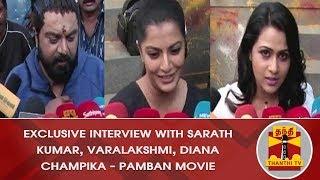 Exclusive Interview with Sarath Kumar, Varalakshmi & Diana Champika | Paamban Movie