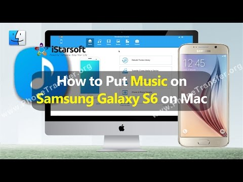 How to Put Music on Samsung Galaxy S6 on Mac