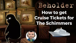 Beholder How To Get Cruise Tickets   How To Help Klaus Schimmer Escape