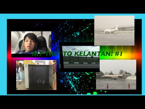 My trip to kelantan (VLOG) #1