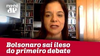 Adversários evitam atacar Bolsonaro, que sai ileso em primeiro debate | Vera Magalhães