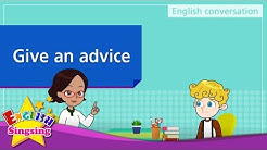 7. Give an advice (English Dialogue) - Educational video for Kids