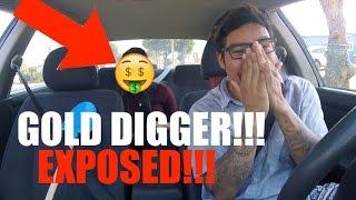 GOLD DIGGER PRANK PART 17!!! UBER DRIVER EXPOSES GOLD DIGGER!!!