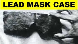 The Unsolved Mystery Of The Lead Masks Case