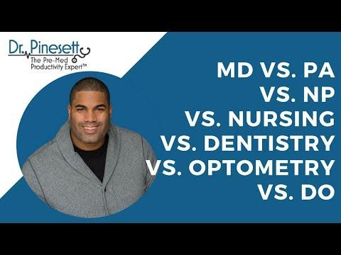 MD vs PA vs. NP vs. Nursing vs. Dentistry vs. Optometry vs. DO