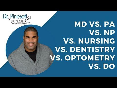 MD Vs PA Vs. NP Vs. Nursing Vs. Dentistry Vs. Optometry Vs. DO