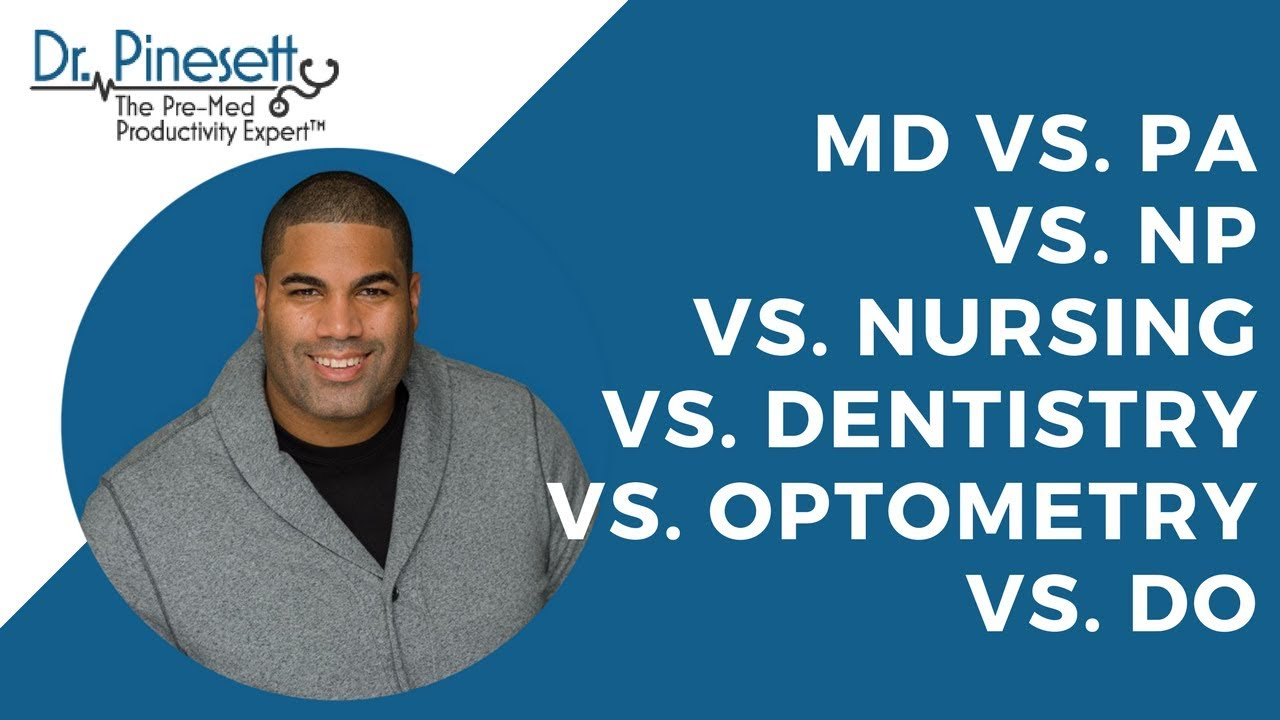 MD vs PA vs  NP vs  Nursing vs  Dentistry vs  Optometry vs  DO