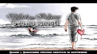 Diferit feat Iuliano - Tu nu ma cunosti [HD]