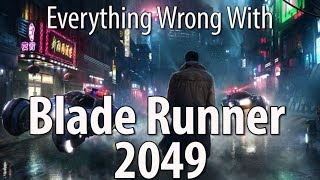 Everything Wrong With Blade Runner 2049 streaming