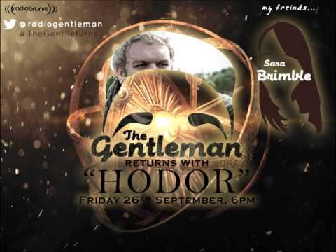 The Gentleman and Friends Radio Show (with Sara Brimble) - Hodor