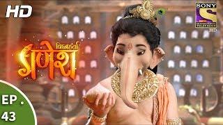 Vighnaharta Ganesh - विघ्नहर्ता गणेश - Ep 43 - 19th October, 2017
