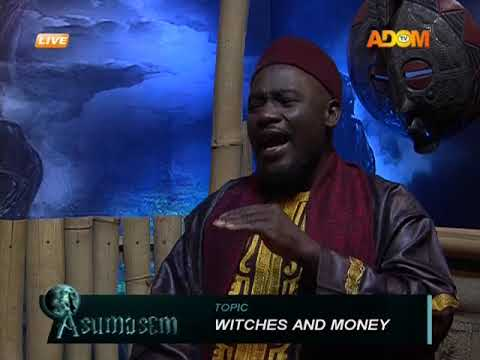 Witches and money - Asumasem on Adom TV (24-1-18)