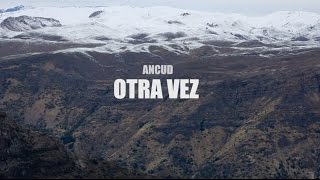 Ancud - Otra Vez (lyric video)