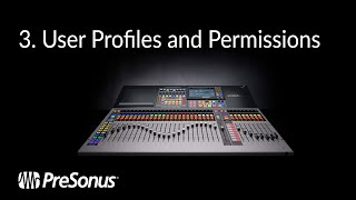 Introducing the StudioLive 64S: User Profiles and Permissions (2/4)