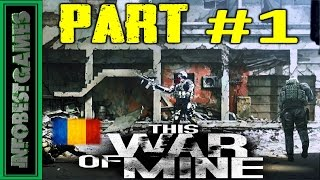 Episodul(#1): This War of Mine Romania Gameplay Walkthrough 1080p 2015 [RO][HD][IBG]