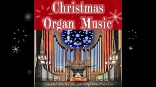 Christmas Organ Music - Essential Collection of Church Pipe Music ▶ presented by Cill2Chill