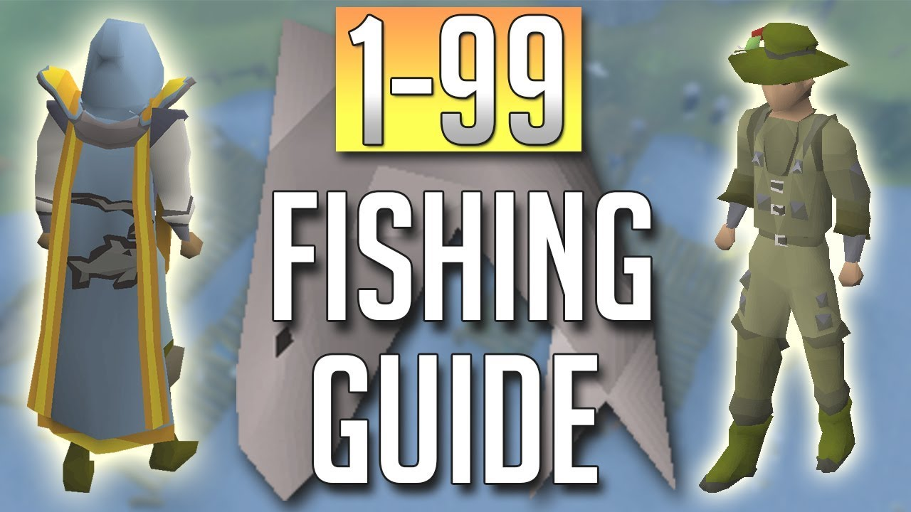 [OSRS] In-Depth 1-99 FISHING Guide (2018 Best Methods)