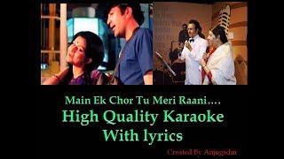 Main Ek Chor Tu Meri Raani (High Quality) Karaoke with lyrics