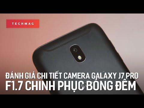 Đánh giá chi tiết camera Samsung Galaxy J7 Pro: Chinh phục bóng đêm với f1.7