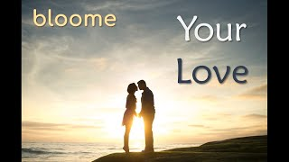 bloome - Your Love