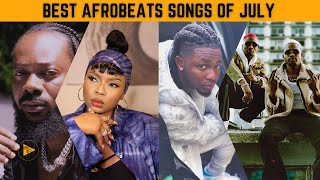 TOP AFROBEATS SONGS OF JULY 2021 - top 20 afrobeat songs 2020