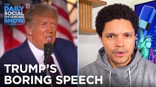Trump's Boring-Ass RNC Speech | The Daily Social Distancing Show