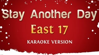 East 17 - Stay Another Day (Karaoke Version)