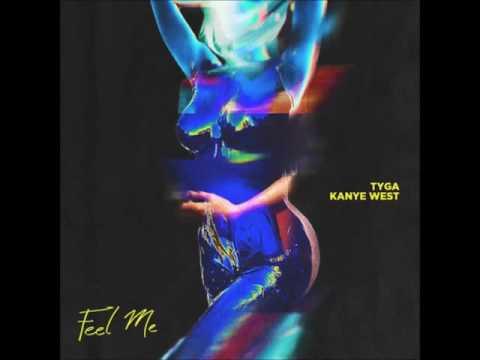 Tyga - Feel Me  ft  Kanye West Explicit